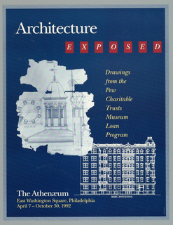 "Exhibition poster for ""Architecture Exposed"" at The Athenaeum in Philadelphia, Pennsylvania. Gray-blue border around dark blue background. Across top ""Achitecture (in white)/ EXPOSED"" (in white) inside individual red box.  Imprinted at right side: ""Drawings/ from the/ Pew/ Chartiable/ Trusts/ Museum/ Loan/ Program"" (in yellow).  Reproduction of fragment of old architectural drawing illustrating side and aerial view of building top at left side.  Building is of circular structure, with eight corinthian columns with wind compass attached to pole on dome.  White line drawing of building façades showing front elevation of 63rd street at lower right.  Imprinted at lower left ""The Athenaeum/ East Washington Square, Philadelphia/ April 7 - October 30, 1992"" (in yellow)."