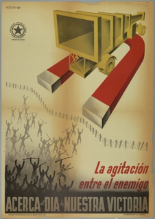 Spanish Civil War poster. A large yellow piece of machinery atop a red and gray magnet at top right pulls surrendering soldiers, rendered in flat black and gray, toward a fence. Text, lower right, in red: LA  AGITACION ENTRE EL ENEMIGO (Agitation within the enemy); top left, printed signature: MELENDRERAS; top left, below signature is a star within a circle surrounded with: COMISARIADO GENERAL DE GUERRA-COMISION DE PROPAGANDA-INSPECCION CENTRO (War General Curator- Commission of Propaganda- Central Inspection); left, below image: SINDICATO DE PROFESIONALES DE LAS BELLAS ARTES, U.G.T. (Fine Art Professionals Union, U.G.T); right, below image: RIVADENEYRA C.O. MADRID