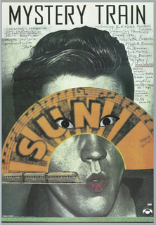 """The background is a black-and-white photograph of a young man feigning surprise, against a white wall. Overlaid midway is a cut-out of a black-and-orange fan-shaped diagram of piano keys, music notation, the printed words """"SUN"""", and two cut-outs in place of the man's eyes, transforming them into slits. At three-quarters, lower left, is an image of a train, from a newspaper or book, appearing to run into the young man's mouth, which is colored lipstick-red. At the top is the inscription """"MYSTERY TRAIN"""", followed by a listing of the credits for the making of this film."""