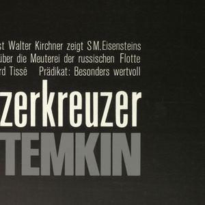 """On black background at top, a white rectangle intersected by two parallel intrusions, one further than the other. Inscription at bottom, in white: """"Neue Walter Kirchner zeigt S.M. Eisensteins/ grossen Film uber die Meuterei der russischen Flotte/ Kamera: Eduard Tisse  Pradikat: Besonders wertvoll"""", followed by """"Panzerkreuzer"""" in white, and """"POTEMKIN"""" in grey."""