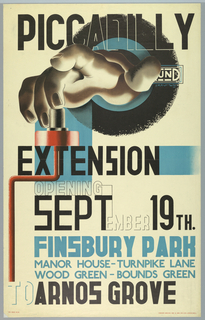 Poster advertising the opening of the extension of the Piccadilly Line. At center, a hand reaches out of an abstracted version of the Underground logo to press a red buttion. Text in black, upper center: PICADILY; center: EXTENSION, with additional text in black and blue specifying the location and hours of admission.