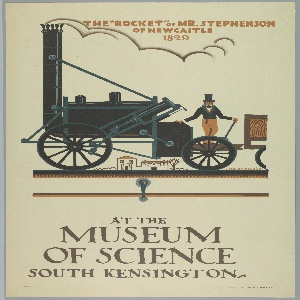 """Poster design for the London Underground, advertising the Museum of Science which can be reached by the railway. At center, image of a black steam-engine train; a man with top hat stands on it; background buildings in the distance. Above, in light orange text: THE """"ROCKET"""" OF MR. STEPHENSON / OF NEWCASTLE / 1829; below, in grey: AT THE / MUSEUM / OF SCIENCE / SOUTH KENSINGTON."""