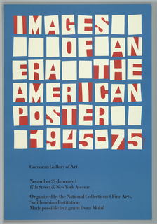 On blue ground, the upper composition filled with an askew grid of white rectaqngles, some of which use red ground to create white letter and number forms, spelling: IMAGES / OF AN / ERA THE / AMERICAN / POSTER / 1945-75 across six lines. Printed black text below.