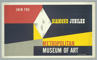 Poster for the Metropolitan Museum of Art advertising the museum's Diamond Jubilee celebration. At center, a large white diamond on a ground of geometric shapes in black, yellow, red, and gray. At top left, in white text: JOIN THE; at center, right, in yellow and white text: DIAMOND JUBILEE; at bottom, in red and white text: METROPOLITAN / MUSEUM OF ART.