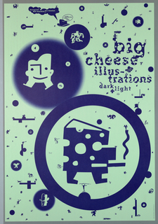 """Promtional poster for """"Big Cheese"""" type face from Emigre Graphics. Use of dark blue ink on light blue background for entire poster. Recto: Various circles floating with """"big cheese"""" illustrations inside.  Large dark blue circle with outline diffused background at top left.  Inside quasi trapezoidal shaped head of man with legs and ears.  Three small circles inside,each with different illustration: top circle has image of geometic shaped man with canon extending from stomach, top right circle has image of walking bomb, and lower right circle has image of sea creature with fish in beak.  To top right, another circle with geometric rendition of muscle man.  Larger circle outlined in dark blue with walking wedge of Swiss cheese with eyes, nose, and nose formed by holes of cheese.  Small drawings of man with wing, diving man, etc. floating around. Other various drawing in dark blue floating through in quasi grid format.  Imprinted in dark blue, top right: """"big/ cheese/ illus-/ trations/ dark/ + light"""". Verso: Overall horizontal format except mailing information section.  Divided into four sections, intended to be folded and mailed. Top left quadrant, horizontal format with two columns: First, imprinted in dark blue with mix-match fonts, top left: """"Emigre, 4475 """"D"""" Street""""/ Sacremento, CA 96819/ USA/ ADDRESS CORRECTION REQUESTED"""" and logo.  Small floral pattern below.  Postage mark at upper right.  Imprinted in dark blue, lower right: """"new issue/ EMIGRE/ 27/ david/ carson."""" Bottom left quadrant, horizontal format: Order form and instructions laid out in four column format: first column, order form; second column, information on ordering and products offered; third column, imprinted in dark blue, top: """"THE EMIGRE FONTS LIBRARY/ AVAILABLE IN POSTSCRIPT OR TRUE TYPE FORMAT FOR THE MAC OR PC"""" with list of fonts and price; fourth column, list of special offers. Top right quadrant: Imprinted in dark blue, """"Missionary $ 95/ DESIGNED BY MILES NEWLYN..."""" and illustrates this font """