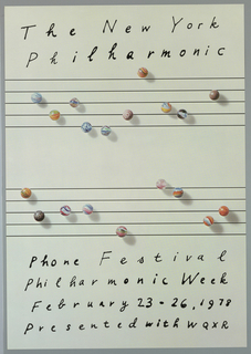 On off-white ground, two bands of five horizontal lines in the style of a music staff. Upon the lines, rather than musical notes, groups of multicolored marbles arranged throughout, each casting a shadow upon the staff below. Printed black text above and below in the style of handwritten notation; at top: The New York / Philharmonic; at bottom: Phone Festival / Philharmonic Week / February 23-26, 1978 / Presented with WQXR