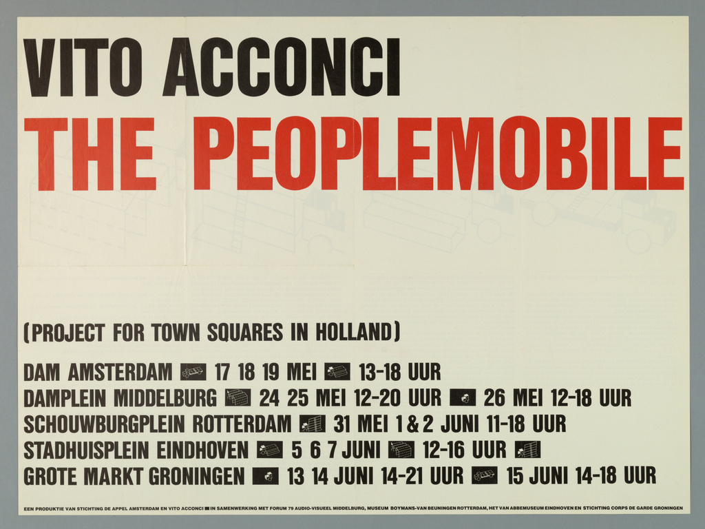 "Poster for a travelling art project.  Recto: The poster image is derived from the text, top : ""VITO ACCONCI (printed in black)/ THE PEOPLEMOBILE(printed in red)/.  Imprinted in black, bottom half of the sheet: (PROJECT FOR TOWN SQUARES IN HOLLAND)"", followed by list of  Dutch city names serving as tour stops and dates,  starting from ""DAM AMSTERDAM 17 18 19 MEI 13 - 18 UUR, and ending in the GROTE MARKT GRONINGEN 13 14 JUNI 14 - 21 UUR"". Iconic orange squares with picture of some parts of truck are placed in between texts.  Verso: In four vertical columns, from left to right, is explanation in Dutch, accompanied by diagrams, for how Acconci has designed the portable art project as a flat-bed truck carrying 28 steel panels, which are used to assemble and construct a structure at each stop on the tour."