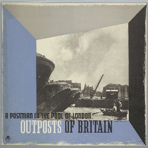 Perspectival view of photograph of a seaport and  two men in a small row boat—one rowing, the other standing—with city of London in the background. Around the image, an angular blue, gray and black frame. Below, text in black and white: A POSTMAN IN THE POOL OF LONDON / OUTPOSTS OF BRITAIN.