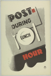Poster advertisement for British General Post Office. Poster shows an envelope above a plate, fork and knife on a gray ground, and in black text above and on this: POST / DURING / LUNCH. Below, in red: HOUR, on black background.