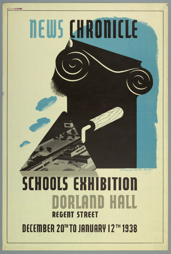 On a stripe of blue ground at top right, a black silhouetted ionic column and a trowel, depicting an angled view of buildings. In blue and black text, center top: NEWS CHRONICLE; Bottom center in black and brown text: SCHOOLS EXHIBITION / DORLAND HALL / REGENT STREET / DECEMBER 20TH TO JANUARY 12TH 1938.