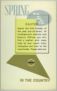 At top left, in blue ink: SPRING. At center, enclosed in a black box, text in black ink, superimposed over a light green rectangle and a light blue oval with white whispy clouds: EASTER / Spend the first holiday of / the year out-of-doors. At / Underground stations and / Enquiry Offices you will / find a leaflet with many / trips by bus, coach, train, / trolleybus and tram to the / countryside. Please take one. Below, an olive-green trapezoid and a London Underground logo on top. At bottom, in green text: IN THE COUNTRY