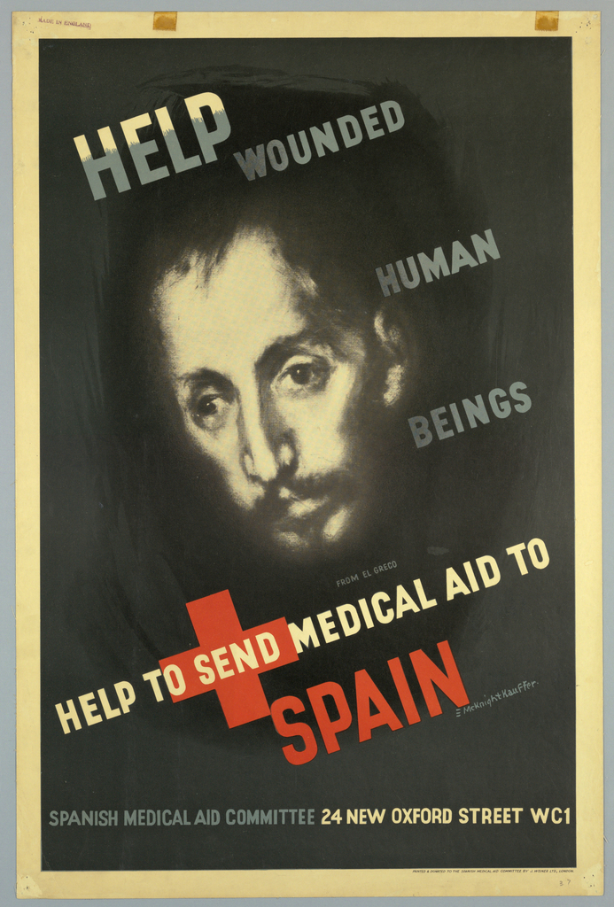 On a black ground, an image of man's face, likely a depiction by the painter El Greco. Surrounding the head, text in gray: HELP / WOUNDED / HUMAN / BEINGS / FROM EL GRECO [smaller]; in white text, over a red cross: HELP TO SEND MEDICAL AID TO / SPAIN [in red] / SPANISH MEDICAL AID COMMITTEE 24 OXFORD STREET WC1.