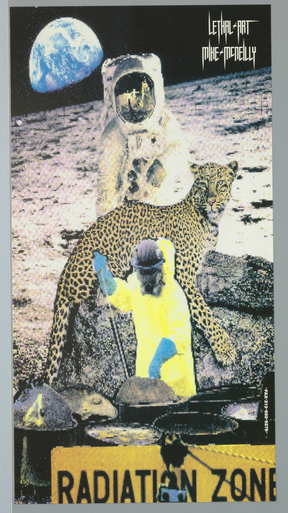 """Poster for Lethal Art. Man in radiation protective suit digging through cans holding radioactive waste.  Image of cheetah resting on rock above.  Astronaut on moon at top with image of earth on left side.  Partial view of warning sign in yellow with """"RADIATION ZONE"""" (in black) at foreground.  Imprinted """"LETHAL ART/ MIKE MCNEILLY"""" (in white) at top right and """"FAX 213 650 5275"""" (in white) at lower right in vertical."""