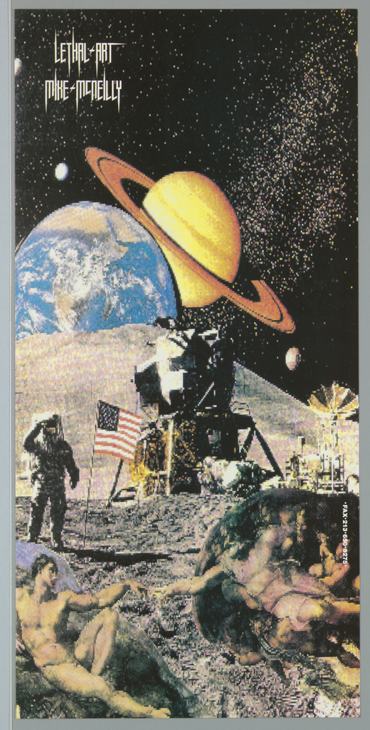 """Poster for Lethal Art. Reproduction of famous images distorted by computer pixelation.  Astronaut on moon saluting with American flag with space mobile, earth, saturn, and stars in background at top.  Image of Michelangelo's Sistine Ceiling with scene of God giving Adam life through the touch of their fingers.   Imprinted """"LETHAL ART/ MIKE MCNEILLY"""" at top left and """"Fax 213 650 5275"""" (in white) at right edge."""