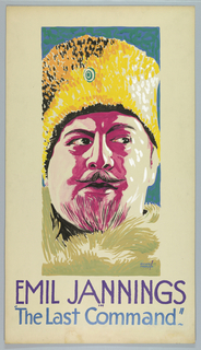 """The poster depicts the face of a man wearing a winter hat and a fur coat. Text in dark blue gouache, lower margin: EMIL JANNINGS / IN / [in light blue gouache] """"The Last Command."""""""