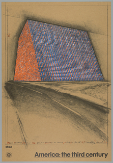 "On brown paper, a photographic reproduction of a rendering in charcoal by Christo of his construction, ""Texas Mastaba"".  The structure, which was to be constructed of oil drums, is shown high on the sheet as a large red and blue square form, placed in perspective by a highway. Image is contained by ruled lines. Title of original drawing is at bottom of image.  Below image at lower left text and logo for Mobil and at lower center across the sheet in black block letters:  America:The Third Century"