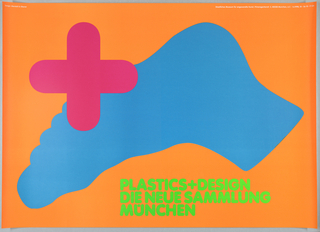 "Orange poster with large blue foot down center. In lower left, overlapping foot, a cross in pink. Text up right side in green reads ""Plastics Design/Die Neue Sammlung/Munchen."""
