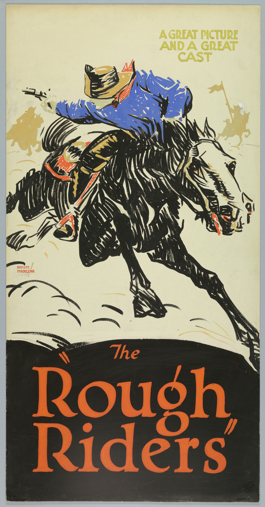 """The poster depicts a rider on a horse turning and pointing a gun behind him. Text in beige gouache, upper right: A GREAT PICTURE / AND A GREAT / CAST; in orange gouache, lower margin: The """"Rough Riders""""."""