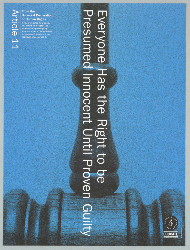 "Background of unside down gavel.  Image is colored in blue with white print.  Vertically reading down at center is ""Everyone has the Right to be Presumed Innocent until Proven Guilty"".  On top left corner is ""Article 11"" printed from the Universal Declaration of Human Rights."