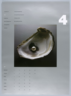 """On a silver ground, a central, square photograph of the interior of half of an oyster shell, with a pearl in its open cavity, on a gradient background, from black at bottom to light gray at top. Above, at right, a large, white, numberical """"4"""". At left, in two columns, """"A collection of / Time / Designed by / Danne & Blackburn Inc. / Photographed by / Jim Barber"""" // """"Printed and published by / S.D. Scott Printing Company Inc. / 145 Hudson Street / New York New York 10013."""" Below, at left, a calendar for the month of April organized by day of the week."""