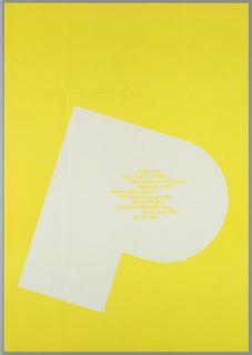 "A yellow art exhibition poster  with a gigantic,  unprinted white P in bubble font, tilted, in the center.  Inside ""P"", German text is imprinted: ""Palmero/ 13.6 bis 11.7.1967/ Galerie Heiner Friedrich/ 8 München 22/ Maximilianstraße 15/ Ausstellungseröffnung/ am 13. Juni 1967/ 18-21 Uhr"""