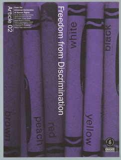 """Background of crayons.  Image is colored in purple with white print.  Vertically reading down at center is """"Freedom from Discrimination"""".  On top left corner is """"Article 02"""" printed from the Universal Declaration of Human Rights."""