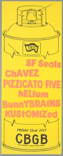 "Promotional poster for a Matador Records-sponsored concert at CBGB Club, New York, July 22, 1994. Yellow paper with schematic outline of spray can; Matador logo in upper center. In center, pink stencil-style type on body of spray can lists the bands performing: ""SF Seals, ChAVEZ, PIZZICATO FIVE, hELium, BunnyBRAINS, kustoMized."" Various type throughout, including venue and date at bottom."