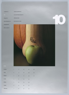 """On a silver ground, a central, square photograph of a green apple, a butternut squash, and a pumpkin. The apple is seen in its entirety, at the center and close to the bottom of the frame. Only the lower half of the squash can be seen behind it, and just the bottom of the pumpkin behind that. All softly lit from the left side.  Above, at right, a large, white, numberical """"10"""". At left, in two columns, """"A collection of / Time / Designed by / Danne & Blackburn Inc. / Photographed by / Steve Langerman"""" // """"Printed and published by / S.D. Scott Printing Company Inc. / 145 Hudson Street / New York New York 10013."""" Below, at left, a calendar for the month of October organized by day of the week."""