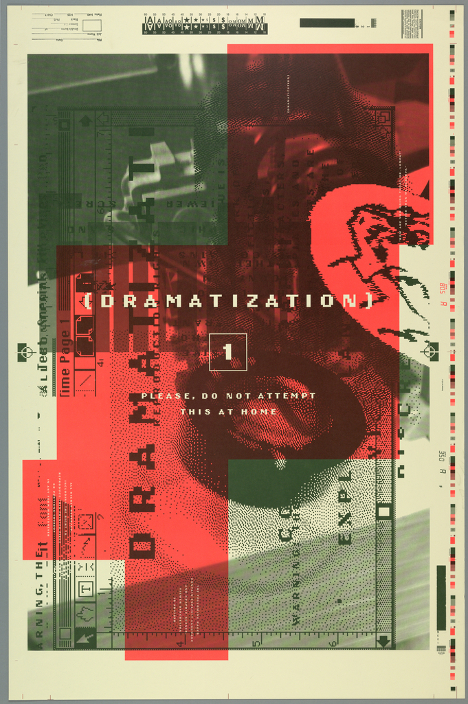 """Poster for Emigre Graphics Magazine. Multiple perspective but intended viewpoint is when color field is on right edge.   Made to resemble draft printed from computer. Space for inventory information at upper left corner. Side-way reproduction of enlarged computer screen of graphics program using layering of dark military green, pink, and faint military green. Top left is in dark military green while bottom left and bottom right are in faint military green.  Majority of poster is pink.  File name is """"Time Page 1"""" on left center with rows of icons such as cursor, hand, text box along left side.  Guide ruler at bottom. Image on computer screen seem to be blurred camera with pixelated image of lens. Across center, imprinted in white: """"(DRAMATIZATION)/ 1/ PLEASE, DO NOT ATTEMPT/ THIS AT HOME""""."""