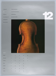 """On a silver ground, a central, square photograph of the back of the body of a violin seen at three-quarters, on a black background. Above, at right, a large, white, numberical """"12"""". At left, in two columns, """"A collection of / Time / Designed by / Danne & Blackburn Inc. / Photographed by / Steven Langerman"""" // """"Printed and published by / S.D. Scott Printing Company Inc. / 145 Hudson Street / New York New York 10013."""" Below, at left, a calendar for the month of December organized by day of the week."""