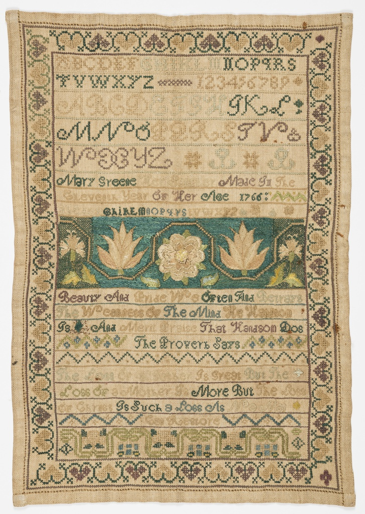 A wide floral border with a dark blue ground divides the sampler in two. Above, alphabets, numerals and an inscription:  Mary Green Her Sampler Made in the Eleventh Year of Her Age 1766   Below, a verse:   Beauty and Pride We Often Find Betrays the weakness of the Mind He hansom [sic] is and merist prais [sic] That Handsom dos the proverb Says  The loss of a father is great But the loss of a Mother is more But the loss of Christ is such a loss As no man can restore.  Surrounded on four sides by a stylized strawberry vine border.