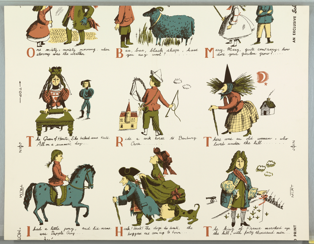 """Nine illustrations of nursery rhymes with lines from rhymes written below. Includes """"Baa, baa black sheep"""", """"Mary, Mary quite contrary"""" and """"Hark, hark the dogs do bark"""" among others. The first letter of each rhyme is printed in large red caps. Printed in yellow, blue, red, green and black on a white ground. Printed in selvedge: """"An Exclusive Schumacher Hand Print""""."""