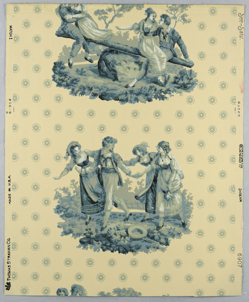 """Composed of two alternating pastoral scenes. One scene depicts two young couples playing """"See-Saw""""; the other, """"Blinds man's buff"""". Over the background are alternating rows of tiny rosettes. The design is French colonial in character. Printed on margin: Thomas Strahan Co., Made in U.S.A., See-Saw, 6907"""". Printed in shades of old blue and blue-gray on tan field."""