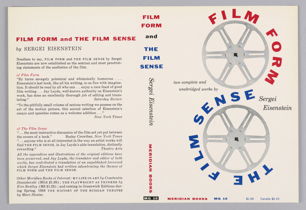 """Cover design for """"Film Form and The Film Sense,"""" by Sergei Eisenstein. Cover features white ground with two photographs of empty silver film reels, arranged vertically. The titles of the two published works wrap around the wheels in the form of a reverse S-curve, in printed red and blue text. At back cover, printed critical reviews in black."""
