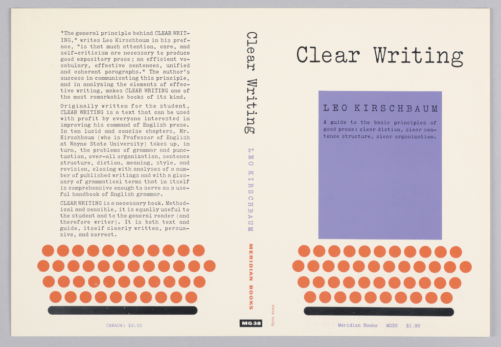 """Cover design for """"Clear Writing,"""" by Leo Kirschbaum. On white ground, abstracted form of typewritter with black line as base, four rows of orange circles above as keys, and a lavender rectangle above as sheet of paper. Printed text in Black, lavender, and orange. At back cover, printed black text description."""