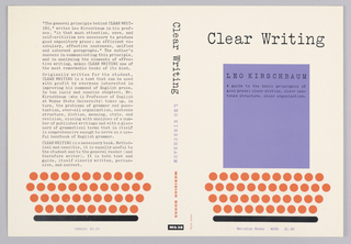 "Cover design for ""Clear Writing,"" by Leo Kirschbaum. On white ground, abstracted form of typewritter with black line as base, four rows of orange circles above as keys, and a lavender rectangle above as sheet of paper. Printed text in Black, lavender, and orange. At back cover, printed black text description."