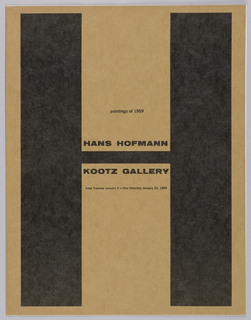 "Brochure for Hans Hoffman exhibition at Kootz Gallery. Cover has a large black ""H"" framing the printed words at center. Inside, an essay written by the artist followed by photoillustrations of 7 of the paintings. On inside back cover, a list of the name and size of the 24 paintings. Verso: gallery information."