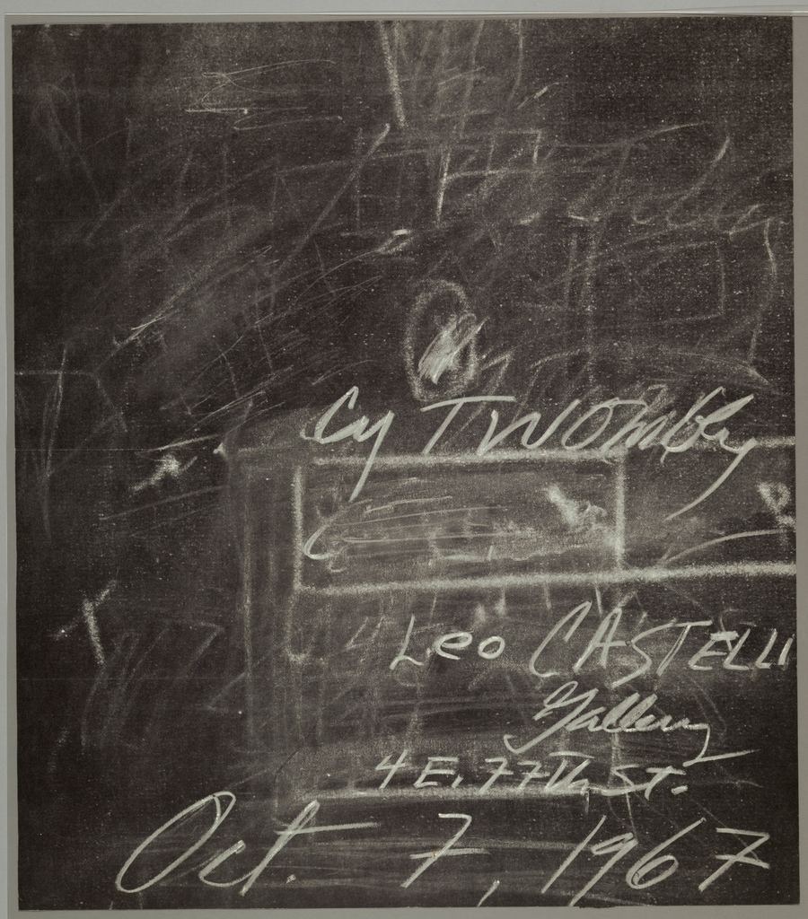 """Art exhibition poster showing  blackboard image with chalk writing with partially erased marks.  Most legible chalk writing reads: """"Cy Twombly/ Leo CASTELLI/Gallery/ 4 E. 77th St./ Oct. 7, 1967""""  On verso, return address: """"Leo Castelli/ 4 east 77th St./ New York 10021; stamped """" PRINTED MATTER""""; and partially removed address sticker to someone in Germany; vestige of postmark."""