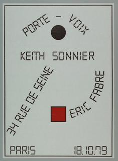 """Art exhibition poster with French text (in electronic typeface), a black circle and a red square, and black border.  At top, between """"Porte-Voix"""" and """"Keith Sonnier"""" is a black circle; near bottom, a red square, from which arcs the name """"Eric Fabre."""" The composition somewhat recalls a constructivist non-objective painting."""