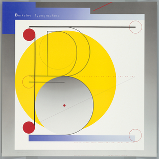"""Poster in white with left, upper, and right edges in blue and gray gradient. Poster depicts a large yellow circle with a smaller gray and white gradient circle below. A large 'B' covers the circle with red dots at the top and bottom. Dotted line crosses right side of yellow circle. Text in white, upper left: Berkeley Typographers. Lower right, in red: 340 """"C"""" Street, South Boston, MA 02127 Tel. 617-269-6160"""