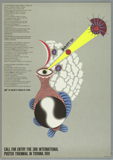 """In center, drawing of a tan, blue and black creature with one eye. Flying saucers in top right shooting yellow beam at creature's head. In top left corner down side, Japanese text in black. Below, English text in black outlining competition prizes and submission guideline. Across bottom of poster, Japanese text in black followed by English text in black reading: """"CALL FOR ENTRY: THE 3RD INTERNATIONAL/ POSTER TRIENNIAL IN TOYAMA, 1991"""""""