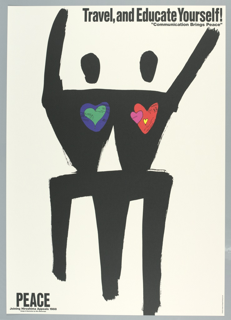 """At lower left: PEACE / Joining Hiroshima Appeals 1988 / Design & Illustration by Shin Matsunaga. In upper right: Travel, and Educate Yourself! / """"communication Brings Peace."""" Black symbol with four small colored hearts on white background."""