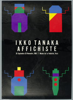 """White text in center reads: 'Ikko Tanaka/ Affichiste/ 28 Septembre-28 Novembre, 1988 Musee de la Publicite, Paris."""" In upper left, abstract creature in purple, blue, green and orange geometric shapes. In upper right, abstract creature in blue, yellow and orange geometric shapes. In lower left, abstract creature in blue, green, red, yellow and orange geometric shapes. In lower right, abstract creature in green, purple and red geometric shapes. Black background."""