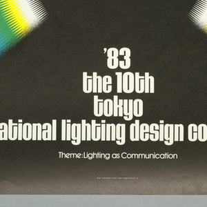 "In top third of poster, a multicolored arc like a rainbow in white, yellow, green, blue and purple. Below it, similar but larger arc in same colors. Across bottom, text in white reads: ""'83/ the 10th/ tokyo/ international lighting design competition/ Theme: Lighting as Communication."" Black background."