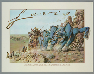 Image of a wooden wagon being pulled by several pairs of jeans with brown belts, in a desert landscape. Wagon is filled with folded shirts and a woman; riders on horseback galloping in the back. In lower margin: WE PUT A LITTLE BLUE JEAN IN EVERYTHING WE MAKE. Across upper left, in script: Levi's.
