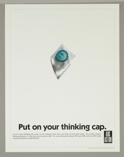 On white ground, a single turquoise wrapped condom. Text in black: Put on your thinking cap. For more information about HIV and AIDS, call the AIDS Action Committee Hotline at 1-800-235-2331.