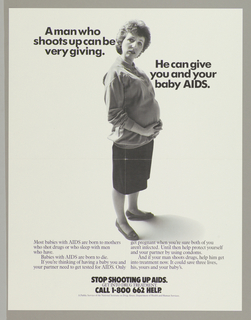 Poster depicts photograph of a pregnant woman with text in black: A man who / shoots up can be / very giving. He can give / you and your / baby AIDS.