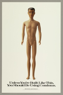 """At center, the image of male doll, which appears to be an early version of the """"Ken"""" doll, without genitalia, against a white background. Printed in black, across bottom: Unless You're Built Like This, / You Should Be Using Condoms."""