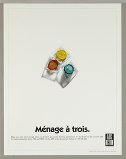 On white ground, a turquoise, a yellow, and a red wrapped condom. Text in black: Menage a trois. For more information about HIV and AIDS, call the AIDS Action Committee Hotline at 1-800-235-2331.