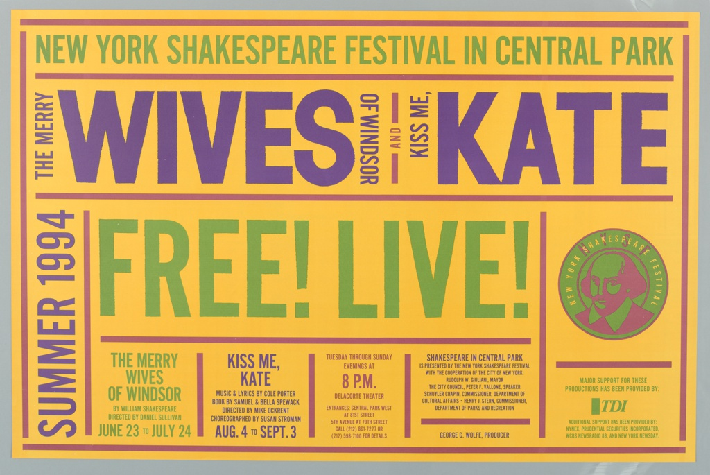 On a yellow ground, reminiscent of a ticket, in blue and green text: NEW YORK SHAKESPEARE FESTIVAL IN CENTRAL PARK / THE MERRY WIVES OF WONDER AND KISS ME, KATE; SUMMER 1994 / FREE! LIVE! Dates and times are included in lower section.